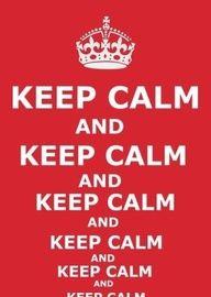 keep calm ! :)