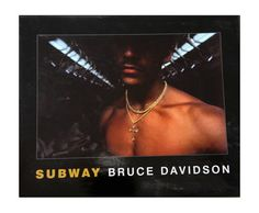 Subway by Bruce Davidson (2011)