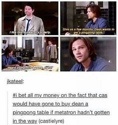 Cas would have bought Dean a ping pong table. #Destiel #Supernatural