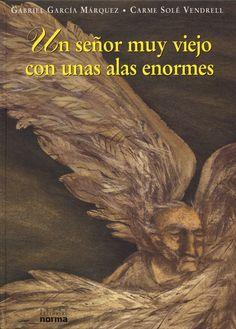 Un señor muy viejo con unas alas enormes GABRIEL GARCÍA MARQUEZ