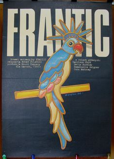 FRANTIC - the original for the famous USA 1988 film - directed by Roman Polanski. Author of the poster: Jakub Erol 1988. Vintage poster