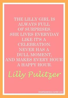 lilly pulitzer quote, describes my friends to a T!