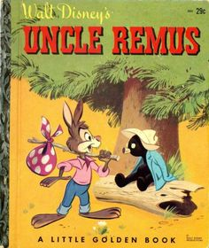 Little Golden Books - Uncle Remus - I never knew it was called this? I thought it was the tar baby or something. My Childhood Memories, Childhood Toys, Jim Henson, Walt Disney, Disney Pixar, Uncle Remus, Song Of The South, Nostalgia, Disney Songs