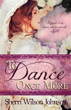 To Dance Once More   by Sherri Wilson Johnson http://www.faithfulreads.com/2014/12/mondays-christian-kindle-books-early_15.html