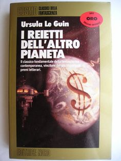 """The novel """"The Dispossessed"""" - subtitle """"An Ambiguous Utopia"""" - by Ursula Le Guin was published for the first time in 1974. It won the Hugo, Nebula and Locus awards as the best science fiction novel of the year. Cover art by Alan Gutierrez for an Italian edition. Click to read a review of this novel!"""