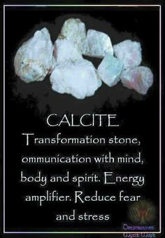CALCITE Transformation stone, communication with mind, body and spirit. Reduce fear, and stress Crystal Healing Stones, Crystal Magic, Stones And Crystals, Gem Stones, Healing Rocks, Minerals And Gemstones, Crystals Minerals, Reiki, Crystal Meanings
