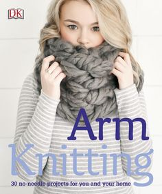 """Read """"Arm Knitting 30 no-needle projects for you and your home"""" by Alpha available from Rakuten Kobo. 30 step-by-step, chunky knit projects using the hottest needle-free trend: arm knitting. It's fast, it's easy, and it's . Knitting Books, Knitting Yarn, Knitting Patterns, Knitting Ideas, Finger Knitting Projects, Giant Knitting, Knitting Charts, Free Knitting, Crochet For Beginners Blanket"""