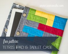 Tetris iPad or Tablet Case Free Sewing Pattern
