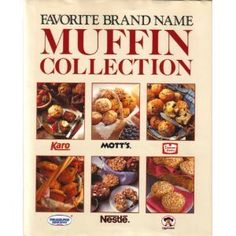 Favorite Brand Name Muffin Collection by Publications International Ltd., Favorite Brand Name Recipes 1561737607 9781561737604 Muffin Recipes, Dog Food Recipes, Duncan Hines, Food Names, Unique Recipes, Scones, Brand Names, Biscuits, Baking