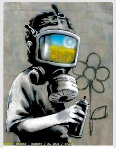 If You See Someone Wearing A Gas Mask...  You Know Something Bad Is Going On.. But You Also Have Hope And Know... That They Are Going To Be Ok. ~ Bansky