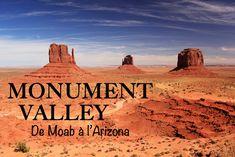 Monument Valley, l'Amérique mythique ! Road Trip Usa, Monuments, Monument Valley, Grand Canyon, Las Vegas, Sequoia, Arizona, Nevada, Utah