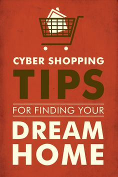 Cyber Shopping Tips for Finding Your Dream Home