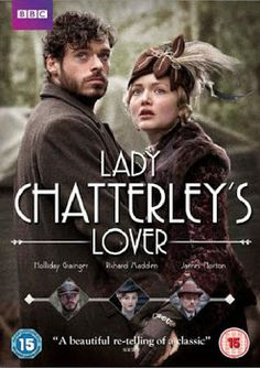 El Amante de Lady Chatterley (2015), un buen remake, con Holliday Granger como Connie y Richard Madden como Oliver.