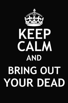 Monty Python's Spamalot / May 31 - June 6, 2013 / Starlight Theatre Kansas City - Keep Calm and Bring Out Your Dead