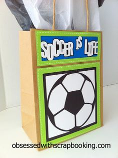 Obsessed with Scrapbooking: See the Cricut Soccer is Life Sports Gift Bag!