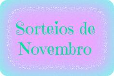Sorteios de Novembro #Sorteios   #Sorteio   #SorteioDeBlog   #SorteioDeBlogueira   #SorteioEsmaltes   #SorteioPinceisDecoraçãoUnhas   #Sorteios7Itens   #Sorteio7Prêmios   #MuitosSorteios   #YesGanhei   #Sorteados   #SorteiosDeProdutos   #SorteiosDeBeleza   #JulianeFreire   www.julianefreire.com.br