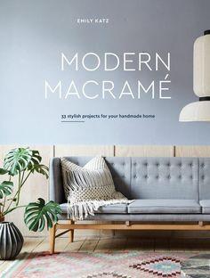[ Livre ] Modern Macrame dEmily Katz, 33 projets à réaliser pour sa maison