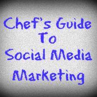Chef's Guide to Social Media Marketing | Chef Katrina