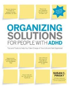 If youre one of the 10 million American adults with Attention Deficit Hyperactivity Disorder (ADHD), every day is a struggle to keep your home, your office, your electronics, and your calendar organiz