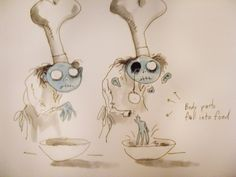 "It's the chef from Corpse Bride! This drawing makes me think of the scene where Victoria's dad says, ""There's an eye in me soup."" Then everyone screams and goes crazy."