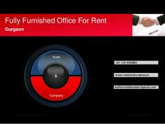 Fully Furnished Office for Rent Gurgaon by 1244056954 via slideshare  Vivek & Company +91 1244056954 +91 9990365408 www.vivekandcompany.weebly.com