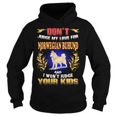 NORWEGIAN BUHUND Don't Judge My Love NORWEGIAN BUHUND #gift #ideas #Popular #Everything #Videos #Shop #Animals #pets #Architecture #Art #Cars #motorcycles #Celebrities #DIY #crafts #Design #Education #Entertainment #Food #drink #Gardening #Geek #Hair #beauty #Health #fitness #History #Holidays #events #Home decor #Humor #Illustrations #posters #Kids #parenting #Men #Outdoors #Photography #Products #Quotes #Science #nature #Sports #Tattoos #Technology #Travel #Weddings #Women