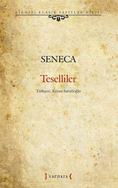 Akıl sağlığımızı bozmadan yola devam etmek için Seneca'dan öğrenecek çok şey var