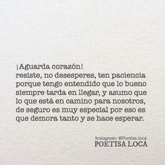Aguarda corazón!! Poetisa Loca