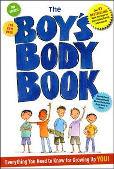 The Boys Body Book: Everything You Need to Know for Growing Up YOU  -     By: Kelli Dunham     Illustrated By: Steve Bjorkman