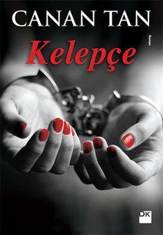 kelepce - canan tan - dogan kitap  http://www.idefix.com/kitap/kelepce-canan-tan/tanim.asp
