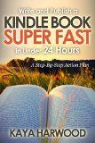 Free Kindle Book -   Write and Publish a Kindle Book Super Fast in Under 24 Hours: A Step-By-Step Action Plan Check more at http://www.free-kindle-books-4u.com/referencefree-write-and-publish-a-kindle-book-super-fast-in-under-24-hours-a-step-by-step-action-plan/