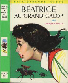 François Batet - Béatrice Au Grand Galop, Georges Chaulet, Hachette Bibliothèque Verte 1965