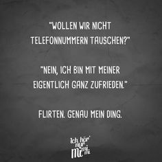 """""""Do not we want to swap phone numbers?"""" """"No, I b - Lustiger Sarkasmus - Humor Funny Quotes About Life, Life Quotes, Quotes About Everything, Visual Statements, Sarcastic Quotes, True Words, Funny Cute, Puns, Flirting"""