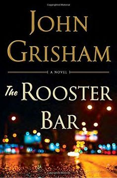 The Rooster Bar by John Grisham, https://www.amazon.com/gp/product/0385541171?ie=UTF8&tag=thereadingcov-20&camp=1789&linkCode=xm2&creativeASIN=0385541171