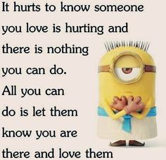 This quote is not deserving of a Minion. This quote is not inspirational or uplifting; though something everyone needs to here, I don't think they should have posted it on a Minion Minion Love Quotes, Minions Quotes, Cute Quotes, Great Quotes, Funny Quotes, Inspirational Quotes, Minion Sayings, Motivational, Minion Humour