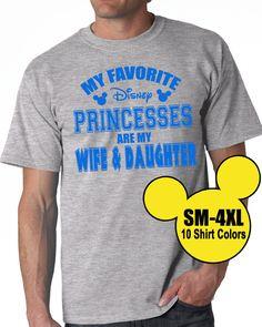 My Favorite Disney Princesses are my Wife & Daughter Mens Tee Shirt // Disneyland Shirt // Disney Family Vacation (20-5000-00) Blue Vinyl by BellaDesignsStl on Etsy https://www.etsy.com/listing/231503636/my-favorite-disney-princesses-are-my