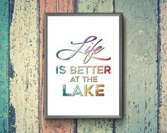 Life Is Better At The Lake  Lake House Quote  Lake House