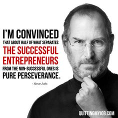 """I'm convinced that about half of what separates the successful entrepreneurs from the non-successful ones is pure perseverance."" - Steve Jobs #Entrepreneur #Quotes #Apple #Mac #SteveJobs"