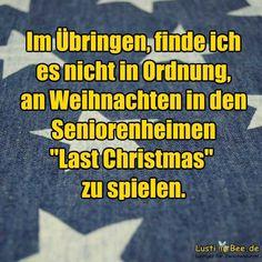 Lustiger Weihnachtsspruch - Last Christmas im Seniorenheim! Weitere Sprüche zu Weihnachten findest Du auf Lustibee.de!------lol ja, makaber. andererseits kann es fuer jeden das letzte sein. Best Quotes, Funny Quotes, Funny Memes, Hilarious, Haha, Good Sentences, Good Jokes, Love My Job, Funny Pins