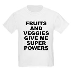 Women's light color white t-shirt with Fruits And Veggies Give Me Super Powers theme. Fruits and vegetables can improve your health and will literally change and save your life. Available in white, ash grey, light pink; kids x-small, kids small, kids medium, kids large, kids x-large for only $19.99. Go to the link to purchase the product and to see other options – http://www.cafepress.com/stfruitsveggies