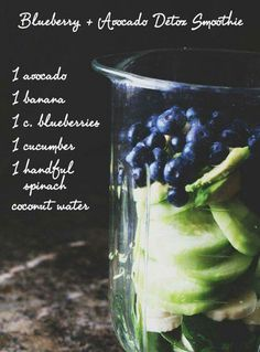 Detox smoothie 1 avocado 1 banana 1 cup blueberries 1 cucumber 1 handful spinach 1 cup coconut water Add 1 teaspoon of Glow Girl's 'Emerald City' powder for an extra boost of superfoods Smoothie Fruit, Smoothie Detox, Yummy Smoothies, Breakfast Smoothies, Smoothie Drinks, Vodka Drinks, Detox Drinks, Healthy Drinks, Healthy Snacks