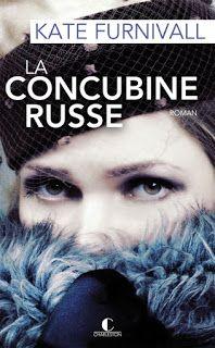 Le temps presse: [ La concubine russe de Kate Furnivall ]