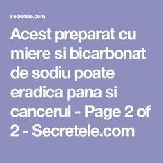 Acest preparat cu miere si bicarbonat de sodiu poate eradica pana si cancerul - Page 2 of 2 - Secretele.com Cancer