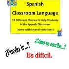 Spanish Classroom Language - Lenguaje del Aula - This item contains 17 helpful questions and phrases to help students in the classroom.  Practicing...
