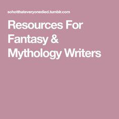 Resources For Fantasy & Mythology Writers
