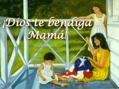 Dios te bendiga, Mamá. | God bless you, Mom.