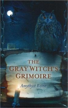 Gray Witch's Grimoire - pagan wiccan witchcraft magick ritual supplies