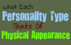 Written By Kirsten Moodie What Each Personality Type Thinks of Physical Appearance Physical appearance can be a sensitive subject, especially since most people do not want to admit its importance to them. Although it is not the most vital aspect of an individual, it is one part. Here is how each personality type feels about their …