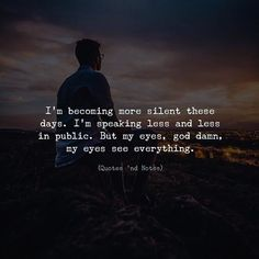 Positive Quotes : QUOTATION – Image : Quotes Of the day – Description Im becoming more silent these days. Sharing is Power – Don't forget to share this quote ! Alone Quotes, Hurt Quotes, Reality Quotes, Mood Quotes, Unhappy Quotes, Depressing Quotes, Powerful Quotes, Attitude Quotes, Daily Quotes
