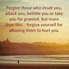 Forgive Yourself.....Life is Just Lessons